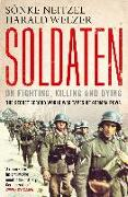 Cover-Bild zu Welzer, Harald: Soldaten - On Fighting, Killing and Dying (eBook)