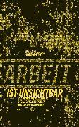 Cover-Bild zu Welzer, Harald (Hrsg.): Arbeit ist unsichtbar (eBook)