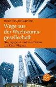 Cover-Bild zu Welzer, Harald (Hrsg.): Wege aus der Wachstumsgesellschaft (eBook)