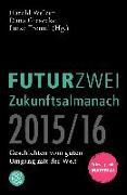 Cover-Bild zu Welzer, Harald (Hrsg.): FUTURZWEI Zukunftsalmanach 2015/16