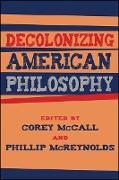 Cover-Bild zu McCall, Corey (Hrsg.): Decolonizing American Philosophy (eBook)