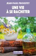 Cover-Bild zu Froustey, Jean-Paul: Une vie à se racheter (eBook)