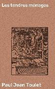 Cover-Bild zu Toulet, Paul Jean: Les tendres ménages (eBook)