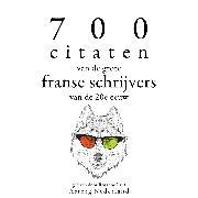 Cover-Bild zu France, Anatole: 700 citaten van de grote Franse schrijvers van de 20e eeuw (Audio Download)
