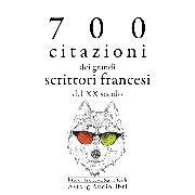 Cover-Bild zu France, Anatole: 700 citazioni dei grandi scrittori francesi del XX secolo (Audio Download)
