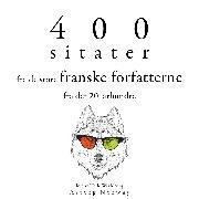 Cover-Bild zu France, Anatole: 400 sitater fra de store franske forfatterne fra det 20. århundre (Audio Download)