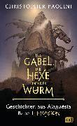 Cover-Bild zu Paolini, Christopher: Die Gabel, die Hexe und der Wurm. Geschichten aus Alagaësia. Band 1: Eragon (eBook)