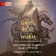 Cover-Bild zu Paolini, Christopher: Die Gabel, die Hexe und der Wurm. Geschichten aus Alagaësia. Eragon (Audio Download)