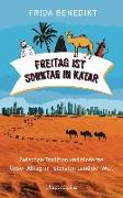 Cover-Bild zu Benedikt, Frida: Freitag ist Sonntag in Katar
