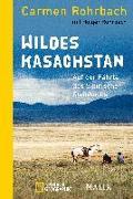 Cover-Bild zu Rohrbach, Carmen: Wildes Kasachstan