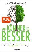Cover-Bild zu Arvay, Clemens G.: Wir können es besser