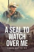 Cover-Bild zu A Seal to Watch Over Me von Matthews, Laura