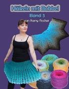 Cover-Bild zu Häkeln mit Bobbel Band 3 (eBook) von Fischer, Romy