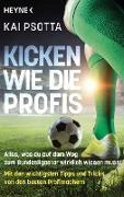 Cover-Bild zu Kicken wie die Profis (eBook) von Psotta, Kai