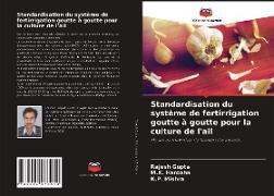 Cover-Bild zu Gupta, Rajesh: Standardisation du système de fertirrigation goutte à goutte pour la culture de l'ail
