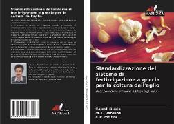 Cover-Bild zu Gupta, Rajesh: Standardizzazione del sistema di fertirrigazione a goccia per la coltura dell'aglio