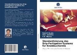 Cover-Bild zu Gupta, Rajesh: Standardisierung des Drip-Fertigation-Systems für Knoblauchernte