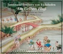 Cover-Bild zu Richthofen, Ferdinand Freiherr von: Am gelben Fluß