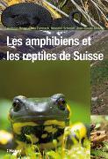 Cover-Bild zu Meyer, Andreas: Les amphibiens et les reptiles de Suisse
