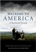 Cover-Bild zu Hutchinson, Roger: Walking to America (eBook)