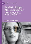 Cover-Bild zu Ettinger, Bracha L.: Matrixial Subjectivity, Aesthetics, Ethics, Volume 1, 1990-2000 (eBook)