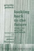 Cover-Bild zu Pollock, Griselda: Looking Back to the Future (eBook)