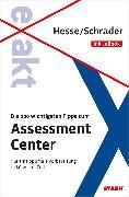 Cover-Bild zu Hesse: Hesse/Schrader: EXAKT - Die 100 wichtigsten Tipps zum Assessment Center + eBook