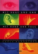 Cover-Bild zu Mit Auge und Ohr, mit Hand und Fuß von Hannaford, Carla