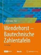 Cover-Bild zu Biener, Ernst (Beitr.): Wendehorst Bautechnische Zahlentafeln