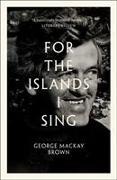 Cover-Bild zu Brown, George Mackay: FOR THE ISLANDS I SING