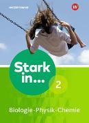 Cover-Bild zu Stark in Biologie/Physik/Chemie / Stark in Biologie/Physik/Chemie - Ausgabe 2017