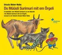 Cover-Bild zu Meier-Nobs, Ursula: Ds Müüsli Surimuri mit em Örgeli