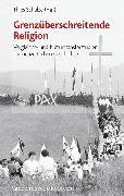Cover-Bild zu Schulze, Thies (Hrsg.): Grenzüberschreitende Religion (eBook)
