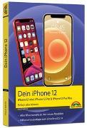 Cover-Bild zu iPhone 12, 12 mini, 12 Pro und 12 Pro Max - Einfach alles können - Die Anleitung zu allen neuen iPhones. Aktuell zu iOS 14 - Für Einsteiger und Fortgeschrittene