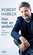 Cover-Bild zu Habeck, Robert: Von hier an anders