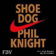 Cover-Bild zu Knight, Phil: Shoe Dog (Audio Download)
