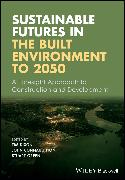 Cover-Bild zu Dixon, Tim (Hrsg.): Sustainable Futures in the Built Environment to 2050 (eBook)