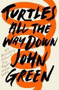 Cover-Bild zu Green, John: Turtles All the Way Down (eBook)