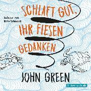 Cover-Bild zu Green, John: Schlaft gut, ihr fiesen Gedanken (Audio Download)
