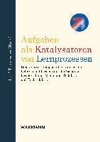 Cover-Bild zu Thonhauser, Josef: Aufgaben als Katalysatoren von Lernprozessen