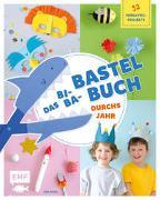 Cover-Bild zu Vogel, Lisa: Das Bi-Ba-Bastelbuch durchs Jahr - 52 kinderleichte Verbastel-Projekte für Frühling, Sommer, Herbst und Winter