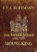 Cover-Bild zu Hoffmann, E. T. A.: The Nutcracker And The Mouse-King (eBook)