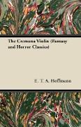 Cover-Bild zu Hoffmann, E. T. A.: The Cremona Violin (Fantasy and Horror Classics) (eBook)