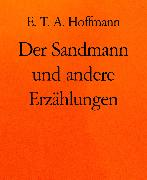 Cover-Bild zu Hoffmann, E. T. A.: Der Sandmann und andere Erzählungen (eBook)