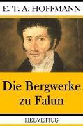 Cover-Bild zu Hoffmann, E. T. A.: Die Bergwerke zu Falun (eBook)