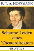 Cover-Bild zu Hoffmann, E. T. A.: Seltsame Leiden eines Theaterdirektors (eBook)