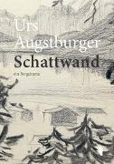 Cover-Bild zu Augstburger, Urs: Schattwand