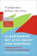 Cover-Bild zu Schulz von Thun, Friedemann: Klarkommen mit sich selbst und anderen: Kommunikation und soziale Kompetenz