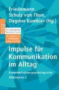 Cover-Bild zu Schulz von Thun, Friedemann (Hrsg.): Impulse für Kommunikation im Alltag
