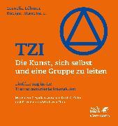 Cover-Bild zu Löhmer, Cornelia: TZI - Die Kunst, sich selbst und eine Gruppe zu leiten